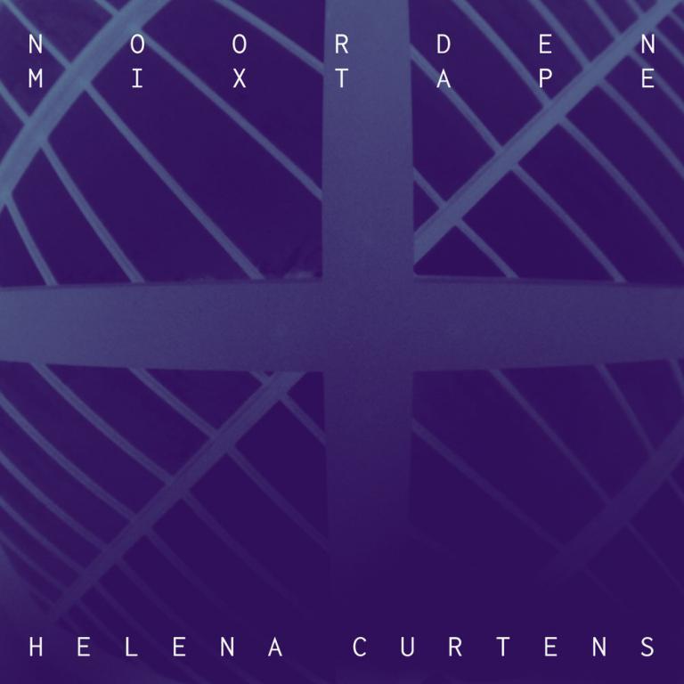 NOORDEN Mixtape 32: Helena Curtens