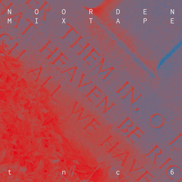 NOORDEN Mixtape 33: tnc6